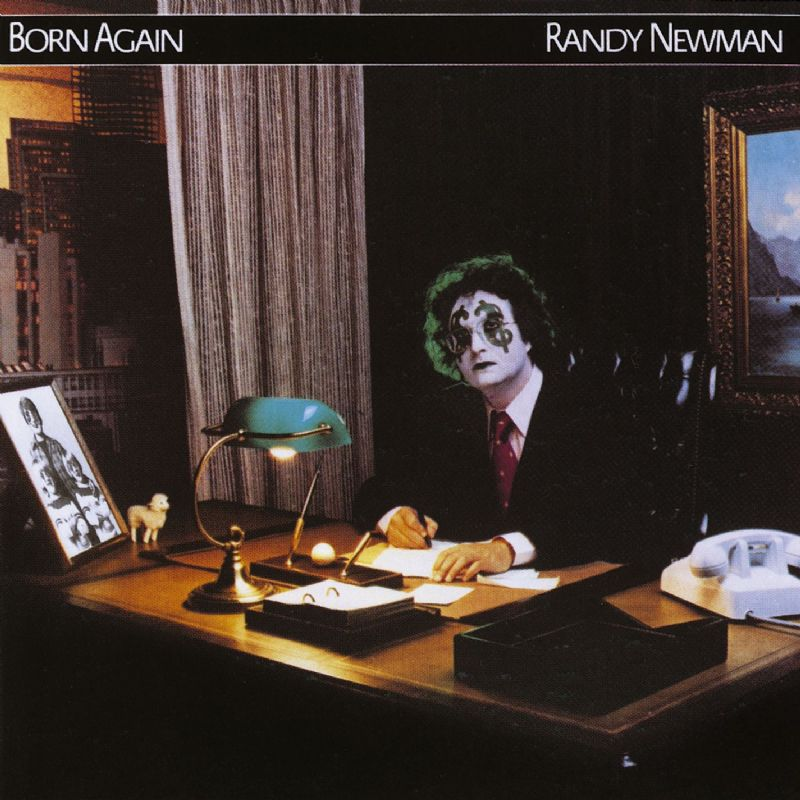 Uncovered Randy Newman Quot Born Again Quot