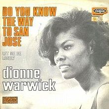 "Dionne Warwick, ""Do You Know the Way to San Jose?"""