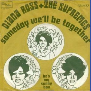 "Diana Ross & The Supremes, ""Someday We'll Be Together"""