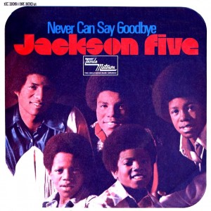 The Jackson 5, &quot;Never Can Say Goodbye&quot;