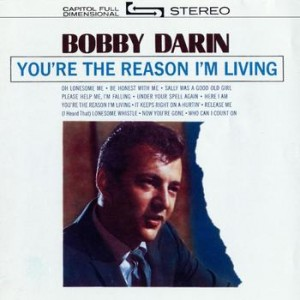 "Bobby Darin, ""You're the Reason I'm Living"" -"