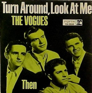 "The Vogues, ""Turn Around, Look at Me"""