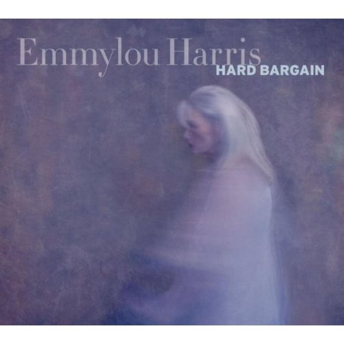 Emmylou Harris, &quot;Hard Bargain&quot;