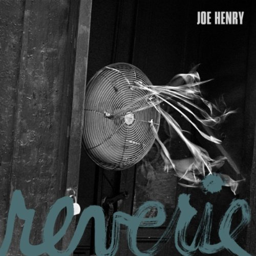 Joe Henry, &quot;Reverie&quot;