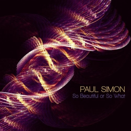 Paul Simon, &quot;So Beautiful or So What&quot;