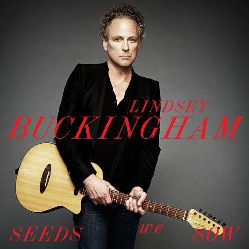 Lindsey Buckingham, &quot;Seeds We Sow&quot;