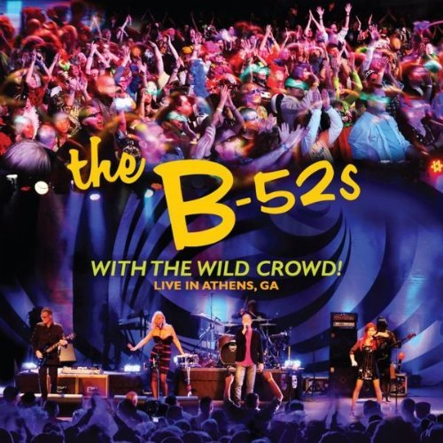 "The B-52's, ""With the Wild Crowd!"""