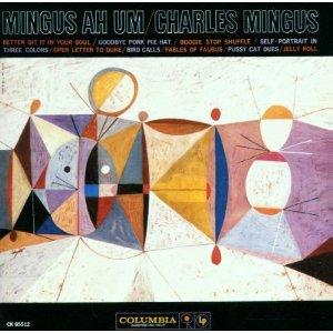 Charles Mingus -- Mingus Ah Um