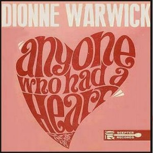 "Dionne Warwick, ""Anyone Who Had a Heart"""