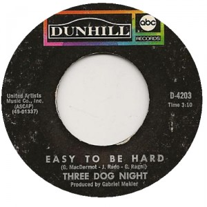 "Three Dog Night, ""Easy to Be Hard"""