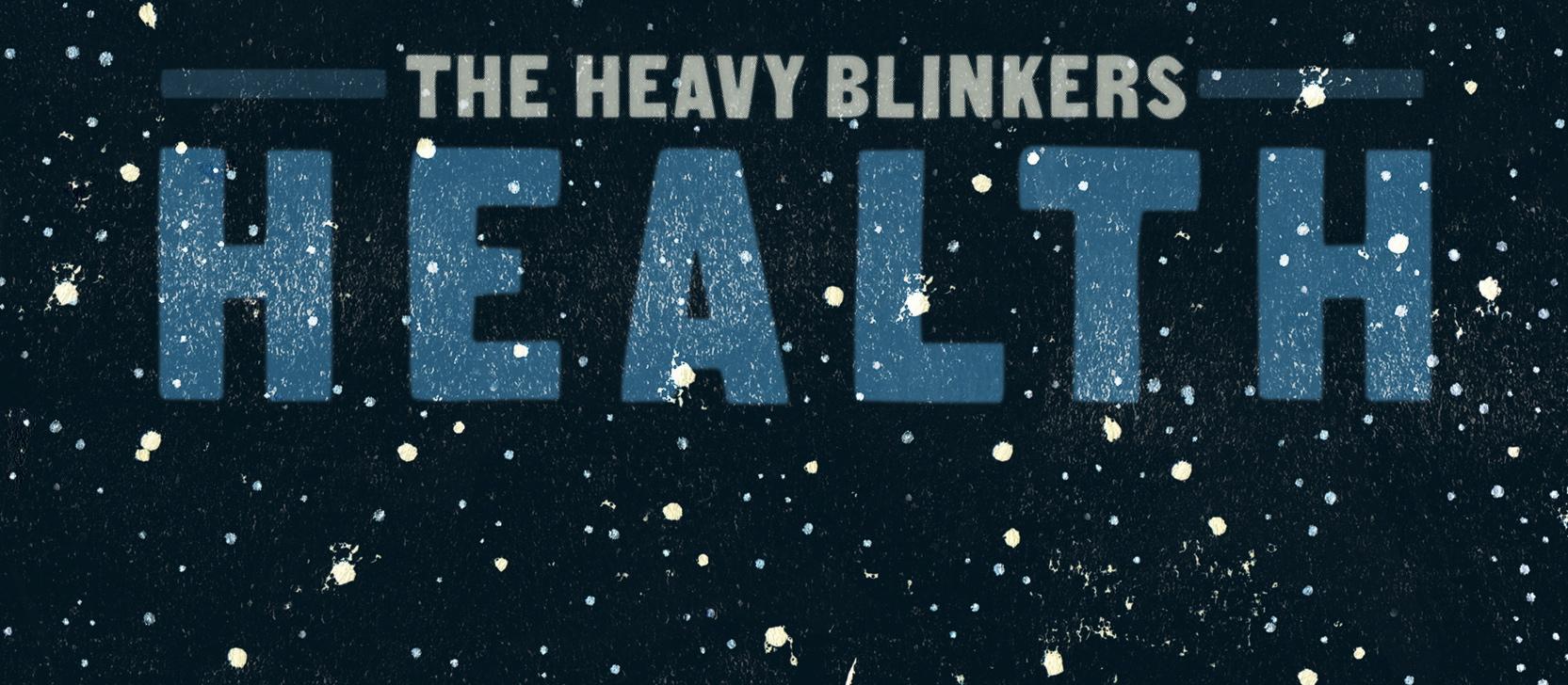 HeavyBlinkersHealthHighArt