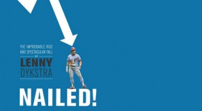 "Book Review: ""Nailed! The Improbable Rise and Spectacular Fall of Lenny Dykstra"""