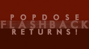 Popdose Flashback Returns!