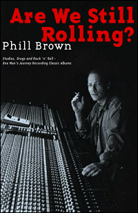 """Phill Brown, """"Are We Still Rolling?"""""""