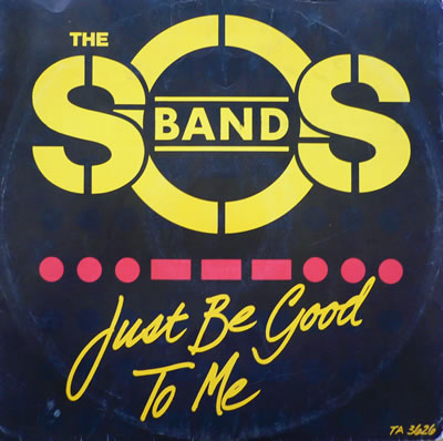 The SOS Band Just Be Good To Me