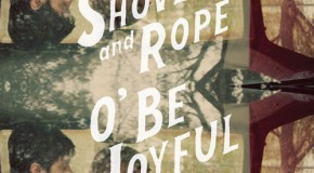 "Album Review: Shovels & Rope, ""O' Be Joyful"""