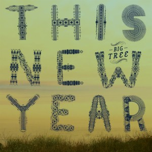 "Big Tree, ""This New Year"""