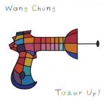 Wang Chung Tazer Up