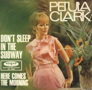 "Petula Clark, ""Don't Sleep in the Subway"""