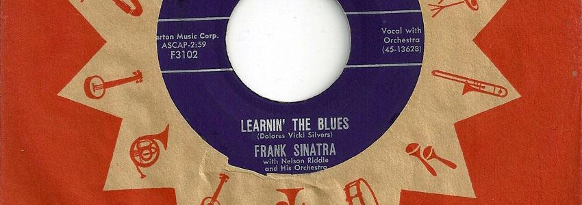 "Frank Sinatra, ""Learnin' the Blues"""