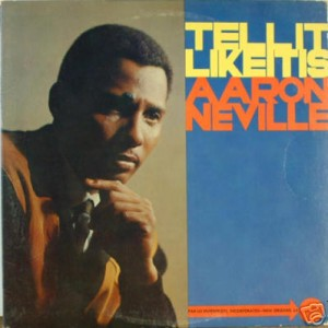 "Aaron Neville, ""Tell It Like It Is"""