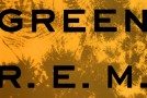 "You Never Know: Reflections on R.E.M.'s ""Green"" As It Turns 25"