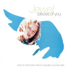 "Jewel ""Pieces Of You"""