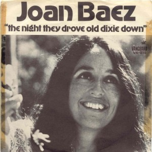 Joan Baez, &quot;The Night They Drove Old Dixie Down&quot;