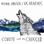 "Mark Matos & Os Beaches ""Coyote & The Crosser"""