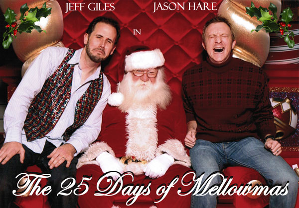 The First Day of Mellowmas: Beyond This Place, There Be Mellow