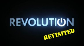 "TV First Impression: ""Revolution"" (Revisited)"