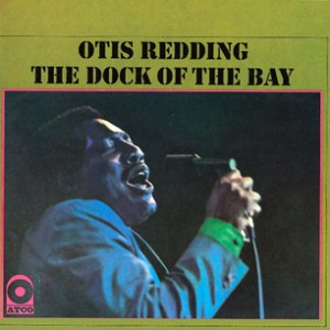 "Otis Redding, ""(Sittin' On) The Dock of the Bay"""
