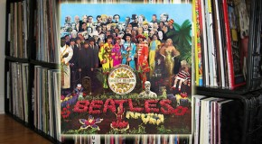 The Vinyl Diaries: The Beatles, &#8220;Sgt. Pepper&#8217;s Lonely Hearts Club Band&#8221;