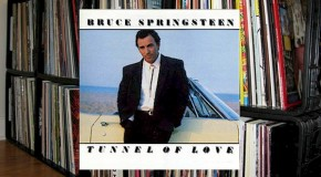 "The Vinyl Diaries: Bruce Springsteen, ""Tunnel of Love"""