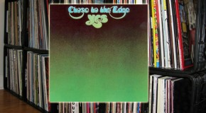 "The Vinyl Diaries: Yes, ""Close to the Edge"""